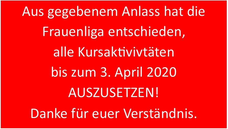 Alle Kursaktivitäten sind bis zum 3. April 2020 ausgesetzt!